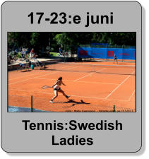 17-23:e juni Tennis:Swedish Ladies