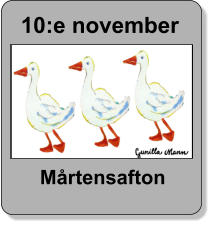 10:e november  Mårtensafton
