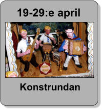 19-29:e april Konstrundan