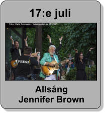 17:e juli Allsång Jennifer Brown